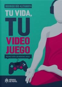 Tu vida tu videojuegon